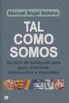 TAL COMO SOMOS: UN LIBRO DE AUTOAYUDA PARA GAYS, LESBIANAS, TRANSEXUALES Y BISEXUALES