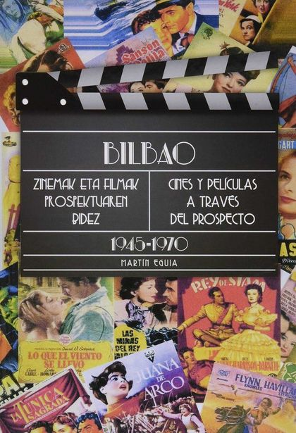 BILBAO, ZINEMAK ETA FILMAK PROSPEKTUAREN BIDEZ = CINES Y PELÍCULAS A TRAVÉS DEL PROSPECTO, 1945
