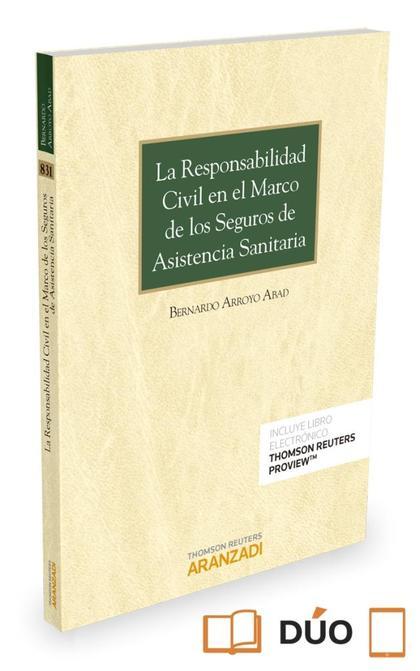 RESPONSABILIDAD CIVIL EN EL MARCO DE LOS SEGUROS DE ASISTENCIA SANITARIA.