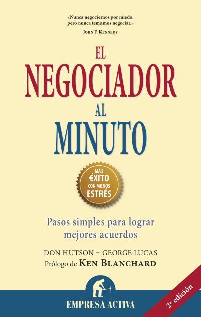 EL NEGOCIADOR AL MINUTO : PASOS SIMPLES PARA LOGRAR MEJORES ACUERDOS