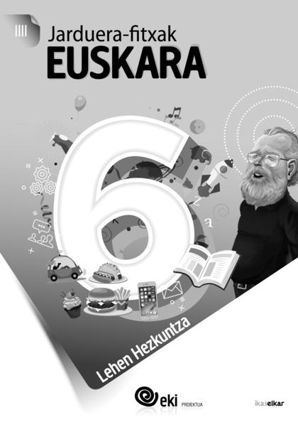 EKI LH 6. EUSKARA 6. JARDUERA FITXAK.