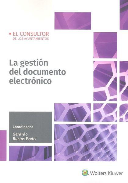 LA GESTIÓN DEL DOCUMENTO ELECTRÓNICO, 1ª EDICIÓN J.