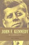 JOHN F. KENNEDY. SU LIDERAZGO