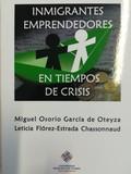 INMIGRANTES EMPRENDEDORES EN TIEMPOS DE CRISIS.