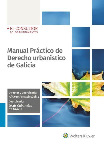 MANUAL PRÁCTICO DE DERECHO URBANÍSTICO DE GALICIA,