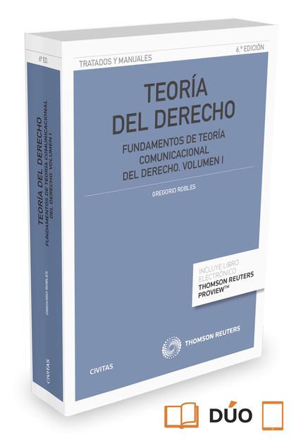 TEORÍA DEL DERECHO (VOLUMEN I) (PAPEL + E-BOOK). FUNDAMENTOS DE TEORÍA COMUNICACIONAL DEL DEREC