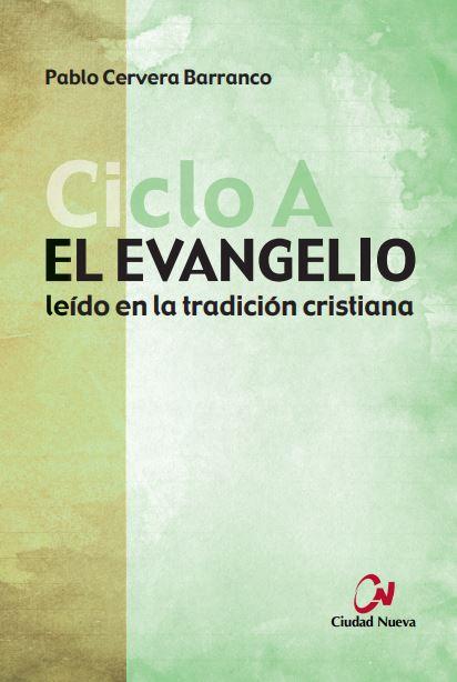 EL EVANGELIO CICLO A. LEÍDO EN LA TRADICIÓN CRISTIANA