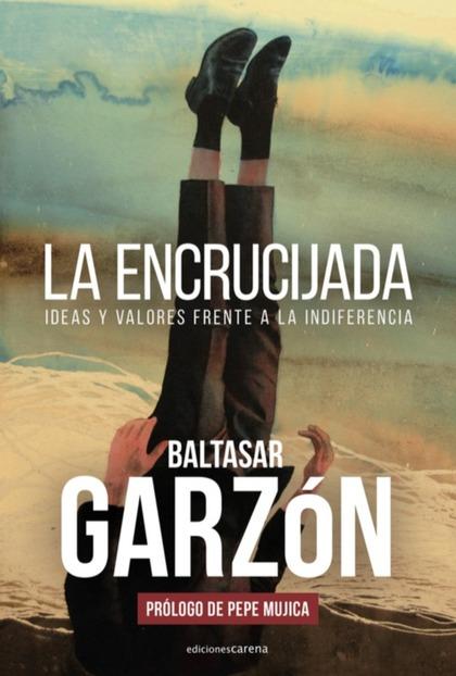 ENCRUCIJADA,LA. IDEAS Y VALORES FRENTE A LA INDIFERENCIA