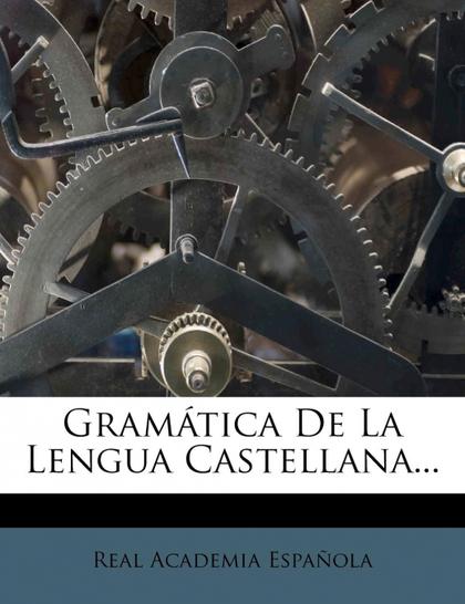 GRAMÁTICA DE LA LENGUA CASTELLANA...