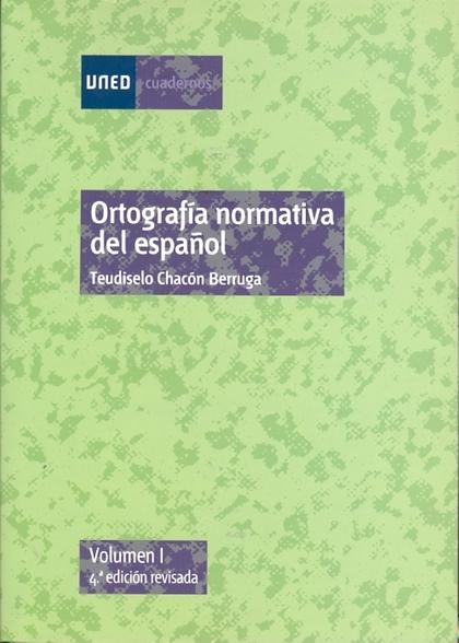 ORTOGRAFIA NORMATIVA DEL ESPAÑOL VOL I.
