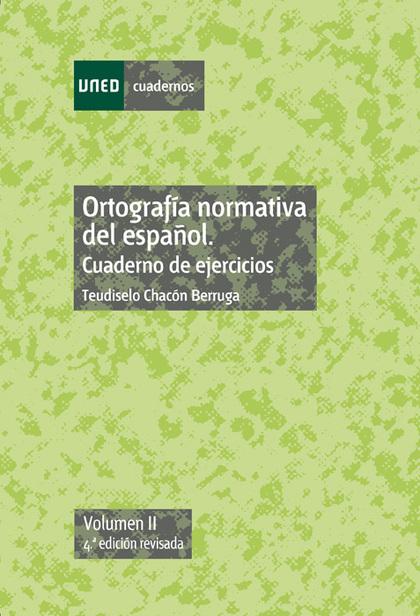 ORTOGRAFÍA NORMATIVA DEL ESPAÑOL CUADERNO DE EJERCICIOS. II