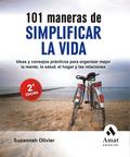 101 MANERAS DE SIMPLIFICAR LA VIDA : IDEAS Y CONSEJOS PRÁCTICOS PARA ORGANIZAR MEJOR LA MENTE,