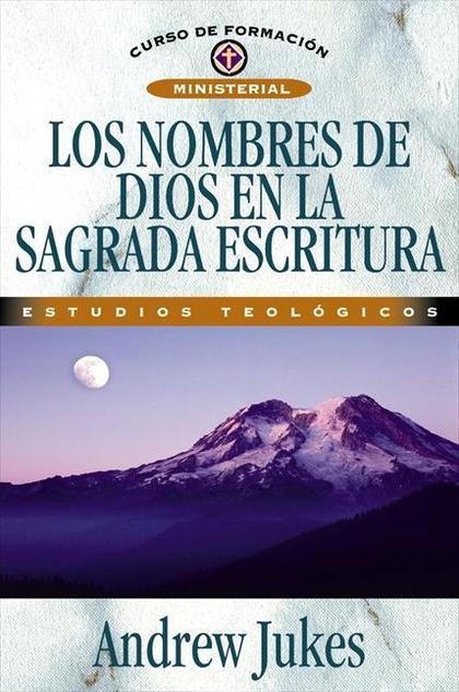 LOS NOMBRES DE DIOS EN LA SAGRADA ESCRITURAS = THE NAMES OF GOD