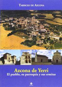 AZCONA DE YERRI : EL PUEBLO, SU PARROQUIA Y SUS ERMITAS