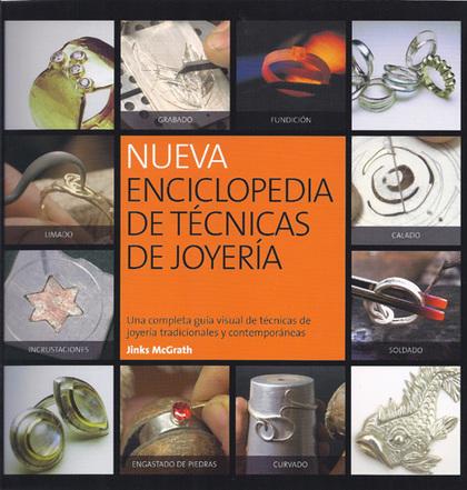 NUEVA ENCICLOPEDIA DE TÉCNICAS DE JOYERÍA : UNA COMPLETA GUÍA VISUAL DE TÉCNICAS DE JOYERÍA TRA
