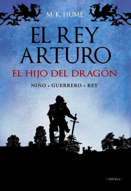 EL REY ARTURO : EL HIJO DEL DRAGÓN