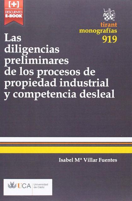 LAS DILIGENCIAS PRELIMINARES DE LOS PROCESOS DE PROPIEDAD INDUSTRIAL Y COMPETENCIA DESLEAL