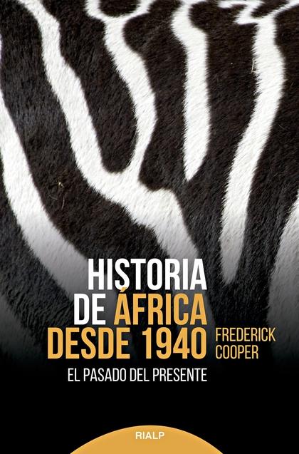HISTORIA DE ÁFRICA DESDE 1940. EL PASADO DEL PRESENTE
