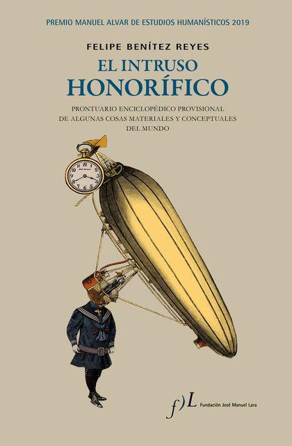 EL INTRUSO HONORÍFICO. PREMIO MANUEL ALVAR DE ESTUDIOS HUMANÍSTICOS 2019