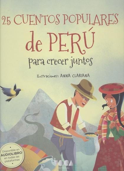 25 CUENTOS POPULARES DE PERÚ. PARA CRECER JUNTOS