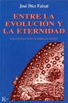 ENTRE LA EVOLUCION Y LA ETERNIDAD