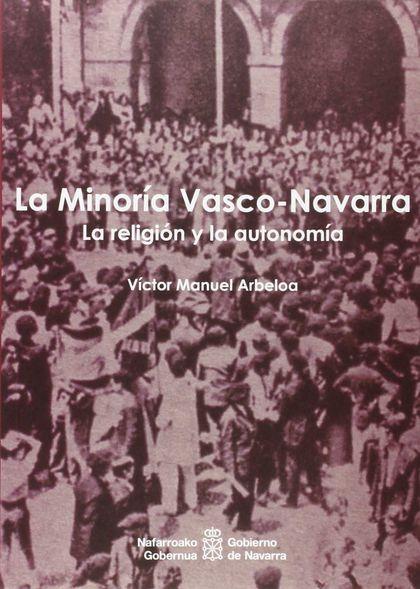 LA MINORÍA VASCO-NAVARRA                                                        LA RELIGIÓN Y L