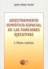 ADIESTRAMIENTO SEMIOTICO ESPACIAL FUNCIONES EJECUTIVAS I.
