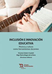 INCLUSIÓN E INNOVACIÓN EDUCATIVA. MÚSICA Y CULTURA COMO HERRAMIENTAS DOCENTES.