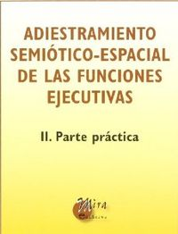 ADIESTRAMIENTO SEMIOTICO ESPACIAL FUNCIONES EJECUTIVAS II.