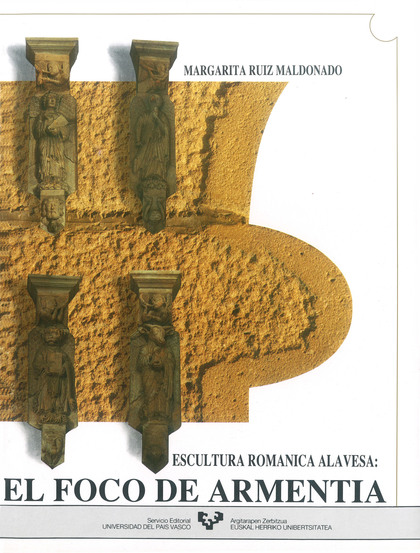 EL FOCO DE ARMENTIA : ESCULTURA ROMÁNICA ALAVESA
