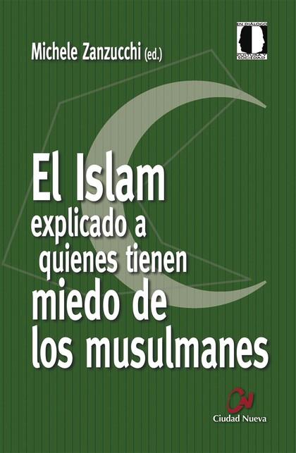 EL ISLAM EXPLICADO A QUIENES TIENEN MIEDO DE LOS MUSULMANES.