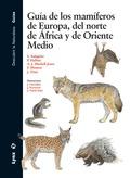 GUÍA DE LOS MAMÍFEROS DE EUROPA, DEL NORTE DE ÁFRICA Y DE ORIENTE MEDIO