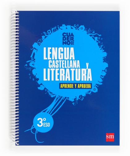 APRENDE Y APRUEBA, LENGUA CASTELLANA Y LITERATURA, 3 ESO. CUADERNO