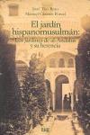 EL JARDÍN HISPANO MUSULMÁN : LOS JARDINES DE AL-ÁNDALUS Y SU HERENCIA