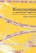 BIOECONOMÍA Y CAPITALISMO COGNITIVO. HACIA UN NUEVO PARADIGMA DE ACUMULACIÓN