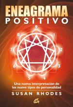 EL ENEAGRAMA POSITIVO : UNA NUEVA INTERPRETACIÓN DE LOS NUEVE TIPOS DE PERSONALIDAD