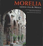 MORELIA, CANTERA VIVA DE MÉXICO