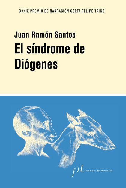 EL SÍNDROME DE DIÓGENES. XXXIX PREMIO DE NARRACIÓN CORTA DE NOVELA