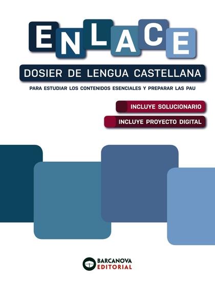 ENLACE. DOSIER DE LENGUA CASTELLANA. BACHILLERATO.