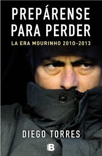 PREPÁRENSE PARA PERDER : LA ERA MOURINHO 2010-2013