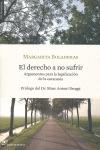 EL DERECHO A NO SUFRIR : ARGUMENTOS PARA LA LEGALIZACIÓN DE LA EUTANASIA