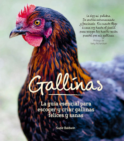 GALLINAS. LA GUÍA ESENCIAL PARA ESCOGER Y CRIAR GALLINAS SANAS Y FELICES
