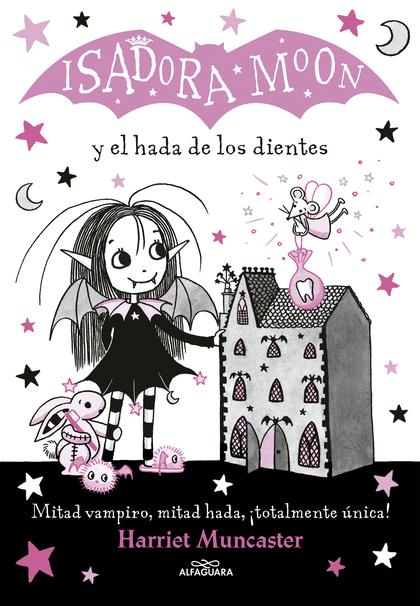 ISADORA MOON Y EL HADA DE LOS DIENTES (ISADORA MOON).
