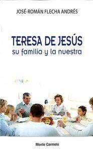 TERESA DE JESUS SU FAMILIA Y LA NUESTRA