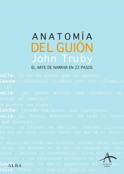 ANATOMÍA DEL GUIÓN. EL ARTE DE NARRAR EN 22 PASOS