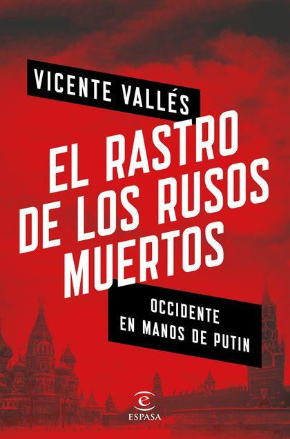 EL RASTRO DE LOS RUSOS MUERTOS.