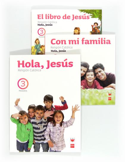 HOLA JESÚS, RELIGIÓN CATÓLICA, 3 EDUCACIÓN PRIMARIA