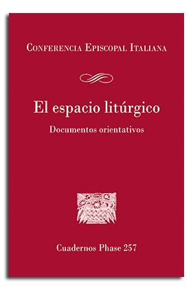 EL ESPACIO LITÚRGICO. DOCUMENTOS ORIENTATIVOS