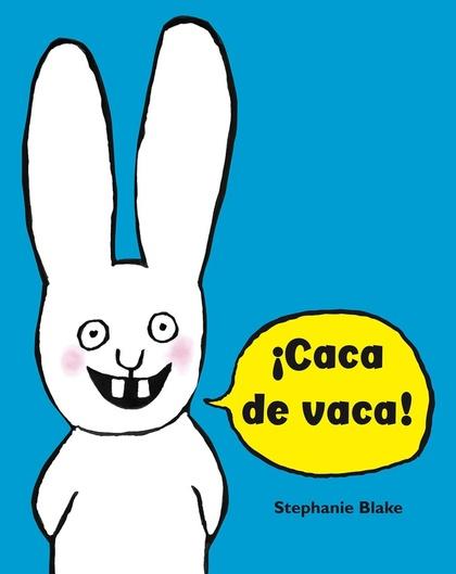¡CACA DE VACA! (COLECCIÓN SIMON).