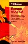 BRINDIS A LA VIDA.